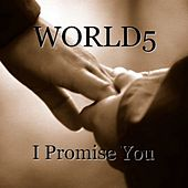 I Promise You - Single by World5