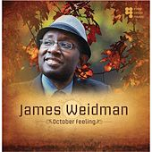 October Feeling by James Weidman