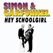 Hey Schoolgirl von Simon & Garfunkel