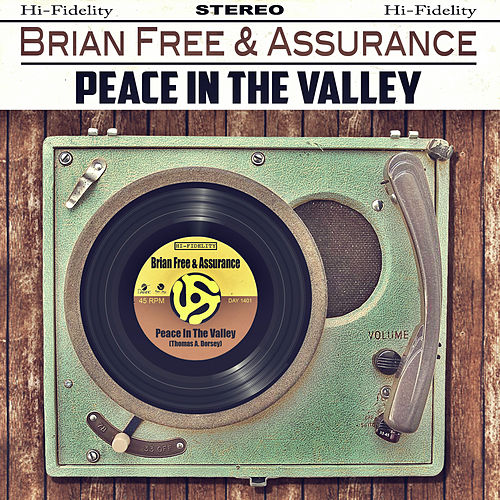 Peace in the Valley (Single) by Brian Free & Assurance