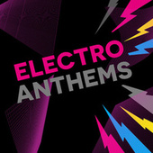 Electro Anthems by Various Artists