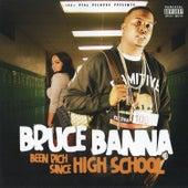 Been Rich Since High School by Bruce Banna