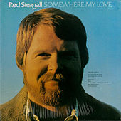 Somewhere My Love by Red Steagall