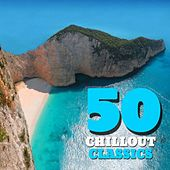 50 Chillout Classics by Various Artists