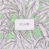 Callaghan by Callaghan