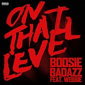 On That Level (feat. Webbie) by Lil Boosie
