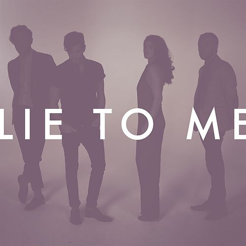 Lie To Me by Milo Greene