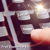 Lather, Rinse, Delete! by Fred Blankenburg