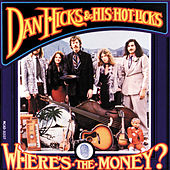 Where's The Money? by Dan Hicks