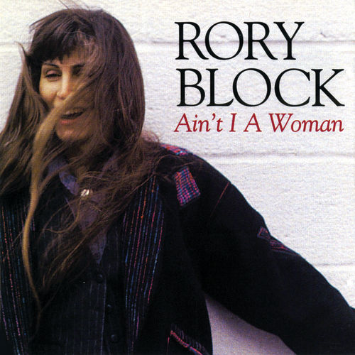 Ain't I A Woman by Rory Block