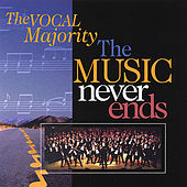 The Music Never Ends by The Vocal Majority Chorus
