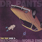 The Trip, Side 3: Watching the World End by Dr. Pants
