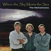 Where The Sky Meets The Sea by The McCalmans