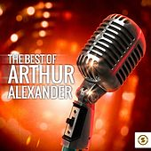 The Best of Arthur Alexander by Arthur Alexander