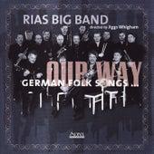 German Folk Songs Our Way by Rias Big Band Berlin