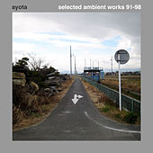 Selected Ambient Works 91-98 by Ayota