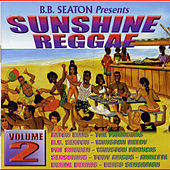 BB Seaton Presents Sunshine Reggae Vol.2 by Various Artists