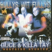 Bullys Wit Fullys - Westside Stories by Killa Tay