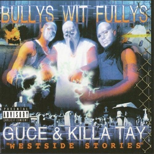 Bullys Wit Fullys - Westside Stories by Killa Tay