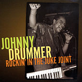 Rockin' In The Juke Joint by Johnny Drummer