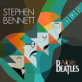 More Beatles by Stephen Bennett