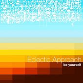 Be Yourself by Eclectic Approach
