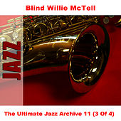 The Ultimate Jazz Archive 11 (3 Of 4) by Blind Willie McTell