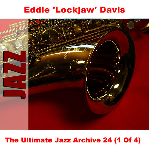 The Ultimate Jazz Archive 24 (1 Of 4) by Eddie 'Lockjaw' Davis