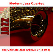 The Ultimate Jazz Archive 27 (4 Of 4) by Modern Jazz Quartet