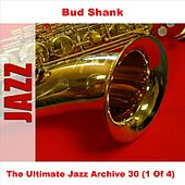 The Ultimate Jazz Archive 30 (1 Of 4) by Bud Shank