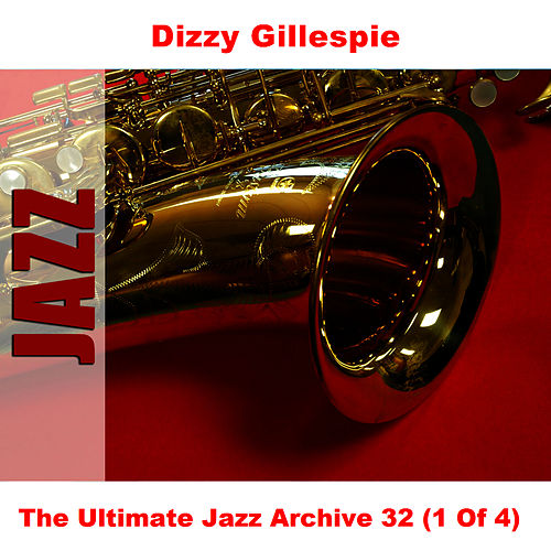 The Ultimate Jazz Archive 32 (1 Of 4) by Dizzy Gillespie