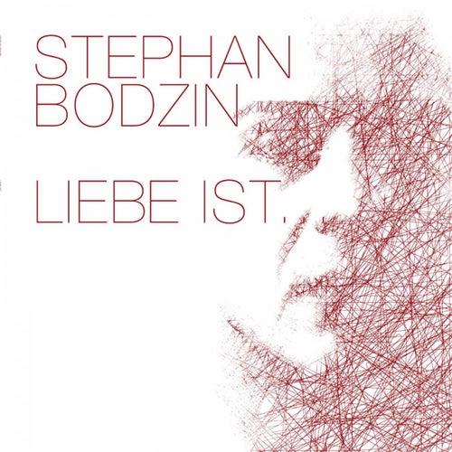 Liebe ist... by Stephan Bodzin