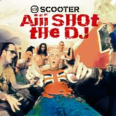 Aiii Shot The DJ von Scooter