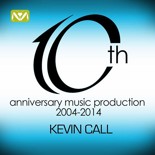 10th Anniversary Music Production (2004 - 2014) by Kevin Call