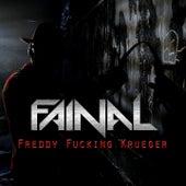 Freddy Fucking Krueger by Fainal