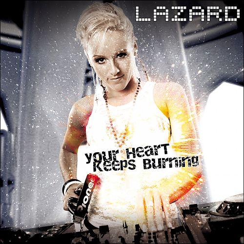Your Heart keeps Burning (House Edition) by Lazard