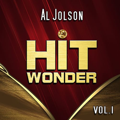 Hit Wonder: Al Jolson, Vol. 1 by Al Jolson