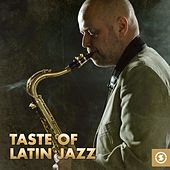 Taste Of Latin Jazz by Various Artists