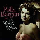 The Early Years by Polly Bergen