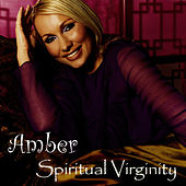 Spiritual Virginity by Amber
