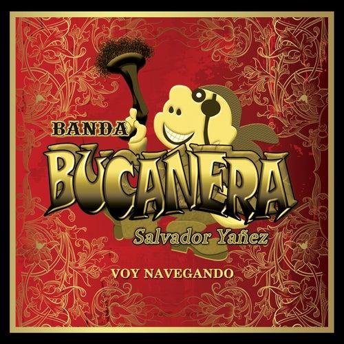 Voy Navegando by Banda Bucanera