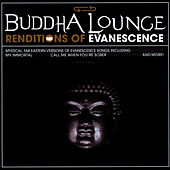 Buddha Lounge Renditions Of Evanescence by The Buddha Lounge Ensemble