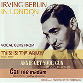 Irving Berlin In London - Vocal Gems From: This Is The Army / Annie Get Your Gun / Call Me Madam by Various Artists
