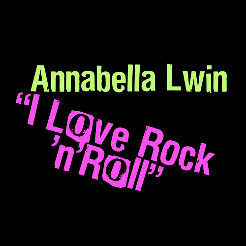 I Love Rock N' Roll by Annabella Lwin (Of Bow Wow Wow)