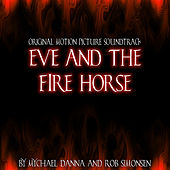 Eve And The Firehorse by Mychael Danna