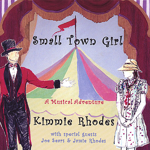 Small Town Girl by Kimmie Rhodes