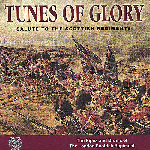 Tunes of Glory by Pipes and Drums of the London Scottish Regiment