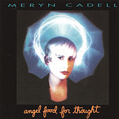 Angel Food for Thought by Meryn Cadell