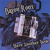 Have Another Taste by Bayou Roux