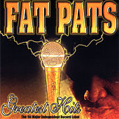 Greatest Hits by Fat Pat